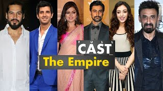 The Empire 2021 Web Series Full Cast Name & Ages | Movie Cast
