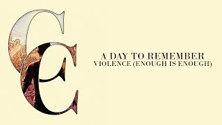 Repeat youtube video A Day To Remember - Violence (Enough Is Enough) (Audio)