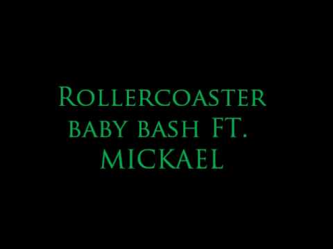 Rollercoaster - Baby Bash ft. Mickael