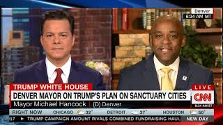 Denver Mayor Hancock Talks 'sanctuary Cities' On Cnn