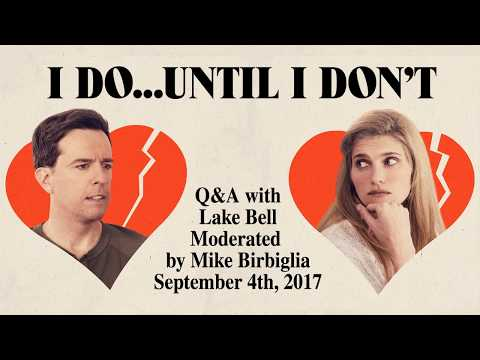 I DO... UNTIL I DON'T - Q&A with Lake Bell & Mike Birbiglia
