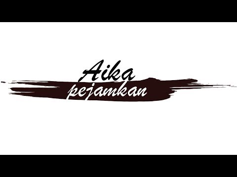Aika - Pejamkan (Official Music Video)