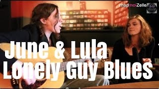 June & Lula - Lonely Guy Blues