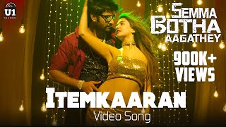 Itemkaaran (Video Song) - Semma Botha Aagathey