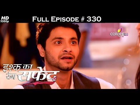 Ishq Ka Rang Safed - 9th August 2016 - इश्क का रंग सफ़ेद - Full Episode (HD)