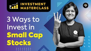 3 Ways to Inטest in Small Cap Stocks | Investment Masterclass
