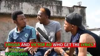Erigga vs victor ad (Homeoflafta )