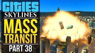 Cities: Skylines Mass Transit | PART 38 | DESTROYING NERDSHIRE