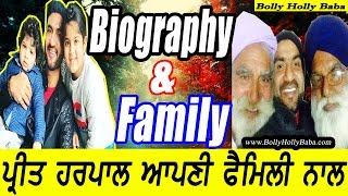 Preet harpal | with family | wife | biography | mother | father | children | case song | movies | hd