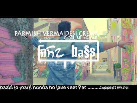 Gaal Ni Kadni[BASS BOOSTED] | Parmish Verma | Desi Crew | Latest Punjabi Song 2017 | Speed Records