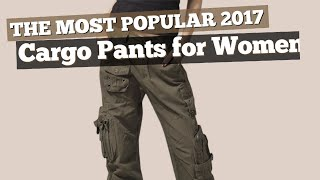 Cargo Pants For Women // The Most Popular 2017
