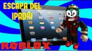 IPad ESCAPE!!! OBBY ROBLOX