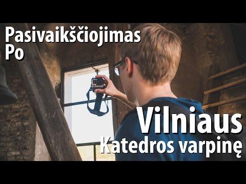 Darius, Liudas ir Greta landžioja po Vilniaus katedros varpinę