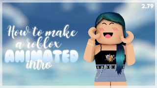 HOW TO MAKE A ROBLOX ANIMATED INTRO?! | ROBLOX TUTORIAL|