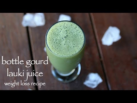 lauki juice recipe for weight loss | lauki ka juice | लौकी के जूस | bottle gourd juice