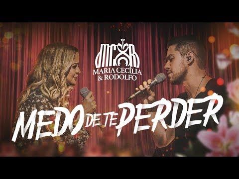 Medo De Te Perder Maria Cecilia E Rodolfo Letra Da Musica