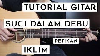 (Tutorial Gitar) IKLIM - Suci Dalam Debu | Lengkap Dan Mudah