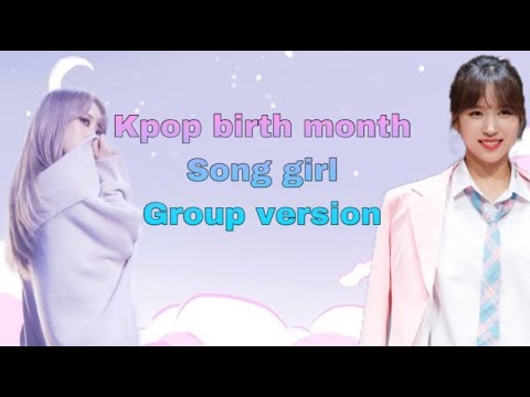 Your Kpop Birth Month Song (Girl Group ver.)