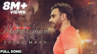 Babbu Maan - Mera Gham | Full Audio Song