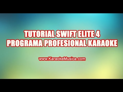 Tutorial Swift Elite 4 Software Karaoke Profesional