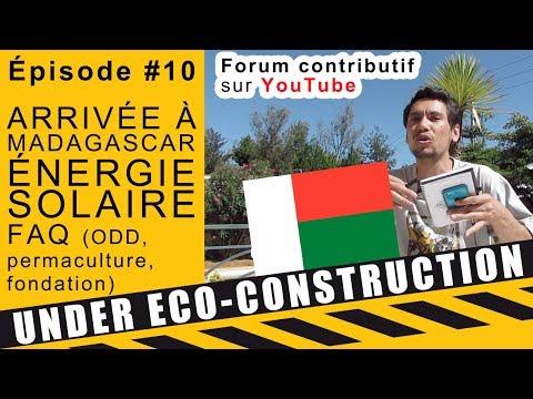 ÉCO-CONSTRUCTION #10 - Arrivée à Madagascar - Énergie solaire - ODD, permaculture, fondation 🇲🇬