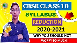 Class 10 Syllabus Reduction 2020-2021 | Latest Update | Why you should not worry so much! ||