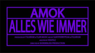 AMOK82 - ALLES WIE IMMER (prod. by FULKRUM/FLOR1)