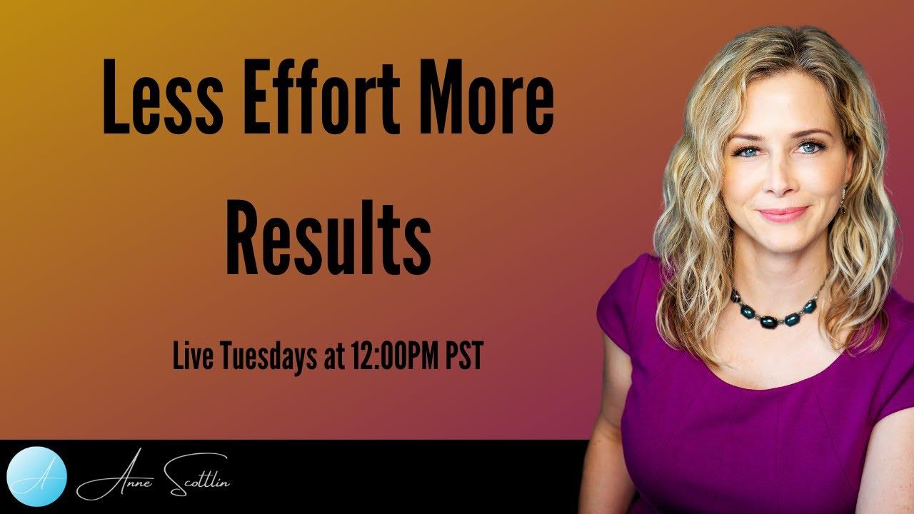 Less Effort More Results