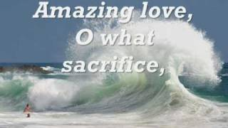 My Lord, what love is this (amazing love) with lyrics.
