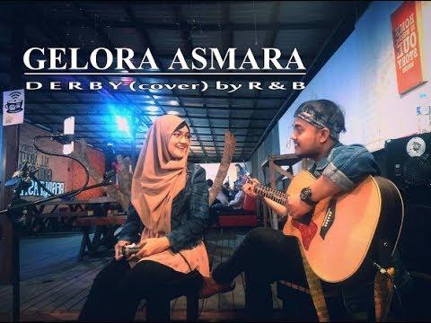 GELORA ASMARA - Derby (cover) by R & B