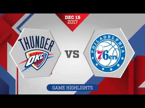 Oklahoma City Thunder vs. Philadelphia 76ers - December 15, 2017
