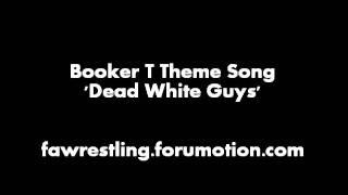 Booker T 4th Theme Song   Dead White Guys