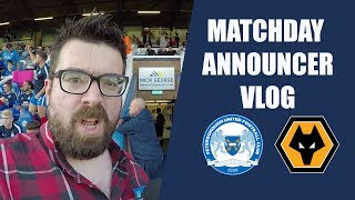 THEY LET ME ON THE PITCH!   Matchday Announcer Vlog   Posh vs Wolves