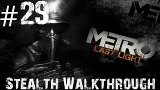 Metro: Last Light - Stealth Walkthrough - Part 29 - The Truth Is Out