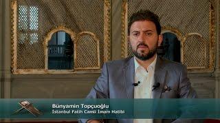 TRT DİYANET İmam ve Kıraat / 5.Bölüm - Bünyamin Topçuoğlu / İstanbul Fatih Camii İmam Hatibi