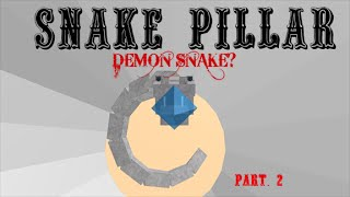 DEMON SNAKE? | ROBLOX - Snake Pillar Pt. 2