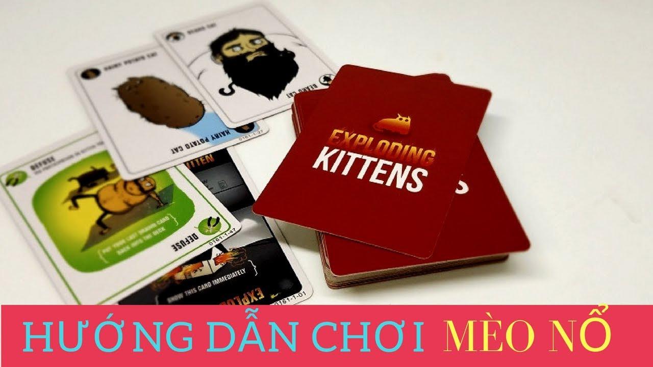 [MotherTam] Hướng dẫn chơi game Exploding Kittens – Mèo nổ