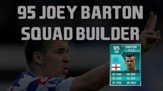 Fifa 13 Ultimate Team  95 JOEY BARTON HYBRID SQUAD BUILDER Ft. 4 TOTS + FULL IF!!!!