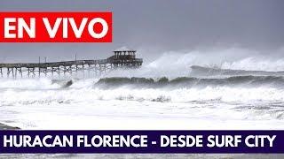 EN VIVO:  Huracán Florence desde Surf City