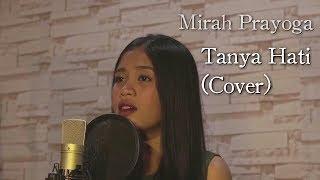 MIRAH PRAYOGA  - TANYA HATI (COVER)