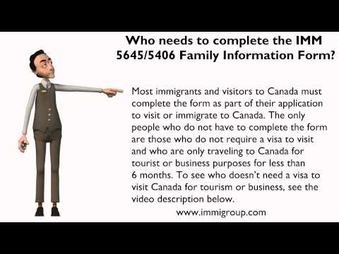 Who needs to complete the IMM 5645 / 5406 Family Information Form?