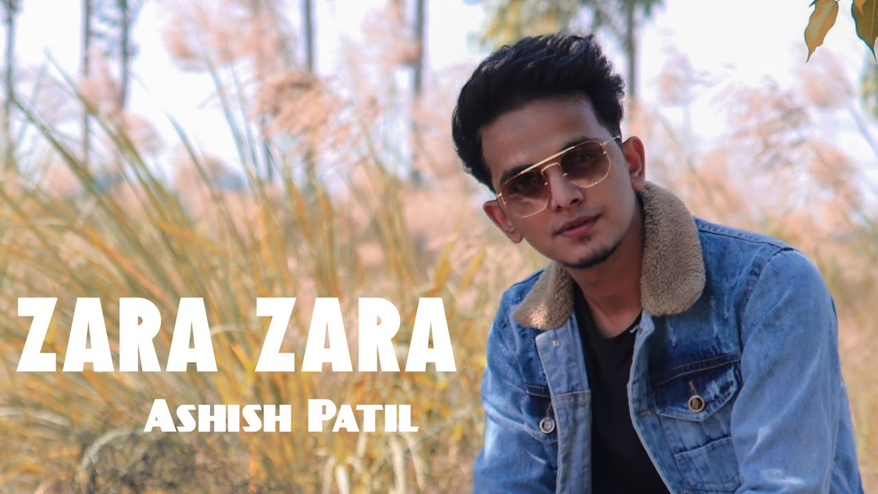 Zara Zara || Ashish Patil || RHTDM || 2020 HD