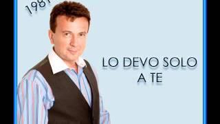 1981 - LO DEVO SOLO A TE.wmv
