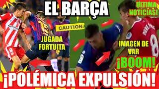 ¡¡EL BARÇA y la INJUSTA EXPULSIÓN de LENGLET!! FC BARCELONA NOTICIAS