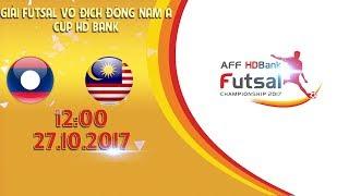 FULL | Lào vs Malaysia | Vòng bảng giải vô địch HD bank Futsal ĐNA 2017