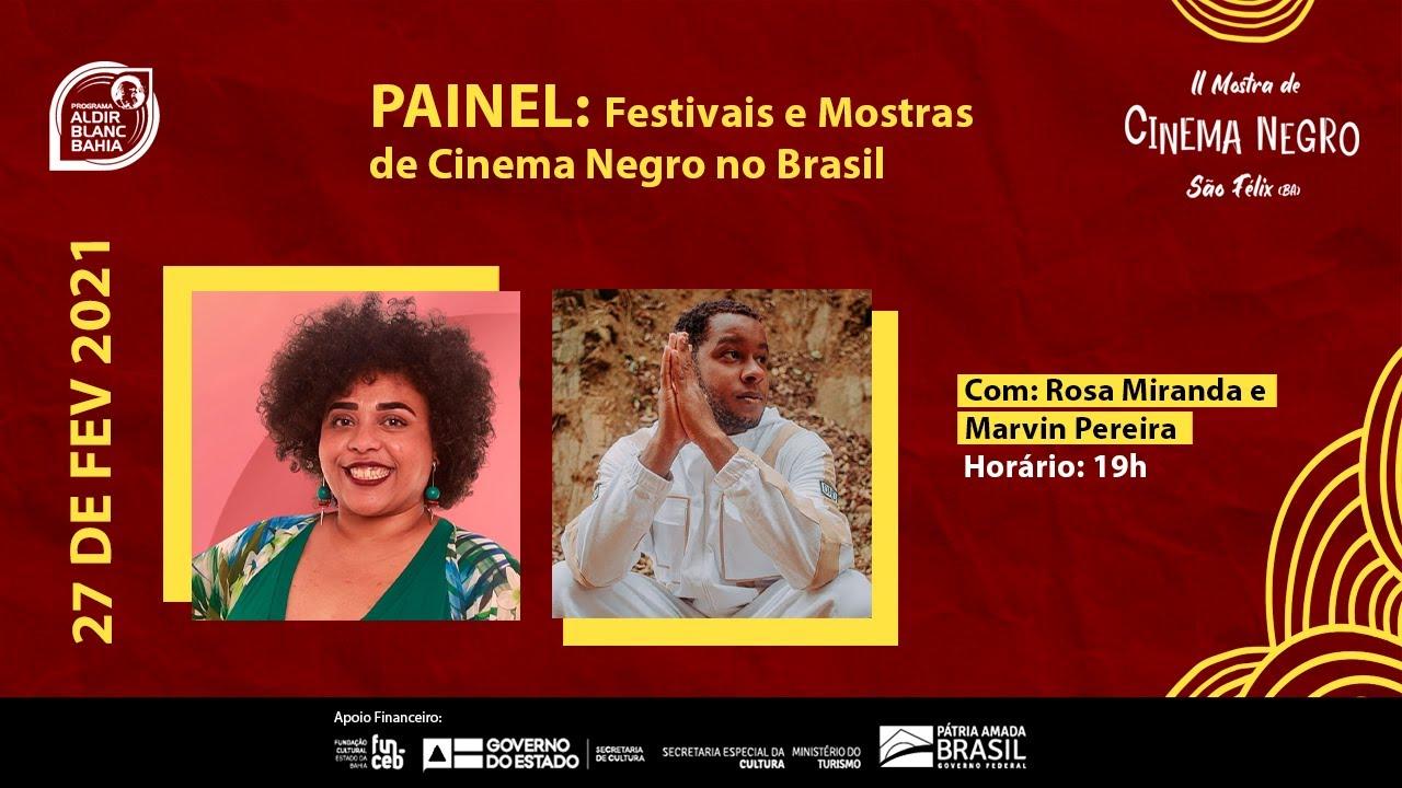 Painel: Festivais e Mostras de Cinema Negro no Brasil   Com: Marvin Pereira e Rosa Miranda