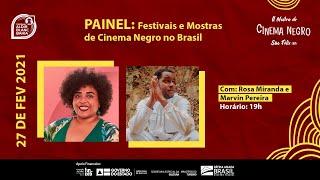 Painel: Festivais e Mostras de Cinema Negro no Brasil | Com: Marvin Pereira e Rosa Miranda