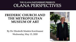 'Frederic Church And The Metropolitan Museum Of Art' By Dr. Elizabeth Mankin Kornhauser