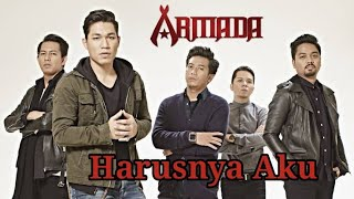 Armada - Harusnya Aku (official lirik)