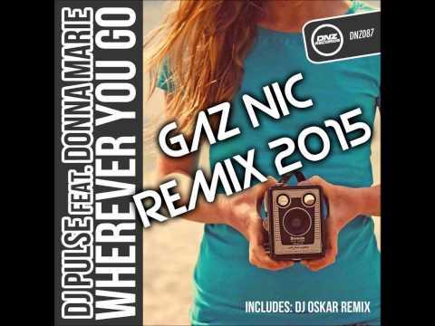 DJ Pulse Feat Donna Marie Wherever You Go (Gaz NicRemix 2015)